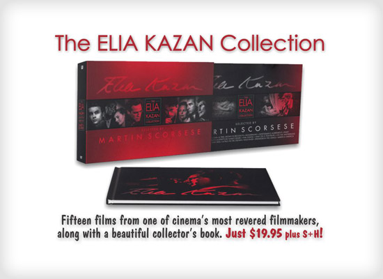 The Elia Kazan Collection. Fifteen films from one of cinema's most revered filmmakers, along with a beautiful collector's book.  Just $19.95 plus S & H