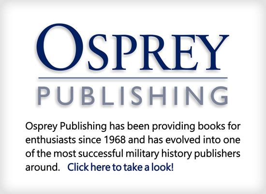 Osprey Publishing has been providing books for enthusiasts since 1968 and has evolved into one of the most successful military history publishers around.  Click here to take a look.