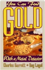 YOU CAN FIND GOLD WITH A METAL DETECTOR