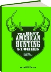 FIELD & STREAM THE BEST AMERICAN HUNTING STORIES