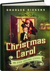 A CHRISTMAS CAROL AND OTHER CHRISTMAS CLASSICS