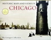 HISTORIC MAPS AND VIEWS OF CHICAGO: The Granger Collection