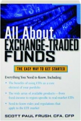 ALL ABOUT EXCHANGE-TRADED FUNDS: The Easy Way to Get Started