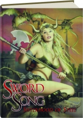 SWORD SONG, VOLUME ONE: Sisterhood of Steel