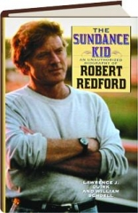 THE SUNDANCE KID: An Unauthorized Biography of Robert Redford