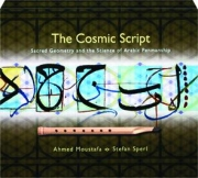 THE COSMIC SCRIPT: Sacred Geometry and the Science of Arabic Penmanship