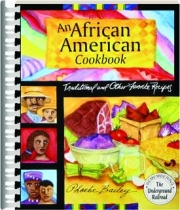 AN AFRICAN AMERICAN COOKBOOK: Traditional and Other Favorite Recipes
