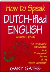 HOW TO SPEAK DUTCH-IFIED ENGLISH