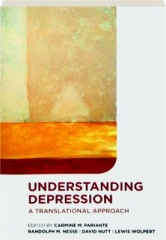 UNDERSTANDING DEPRESSION: A Translational Approach