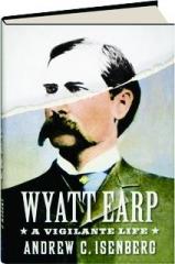 WYATT EARP: A Vigilante Life