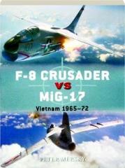F-8 CRUSADER VS MIG-17--VIETNAM 1965-72: Duel 61