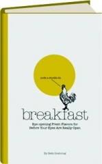 BREAKFAST: Eye-Opening Fresh Flavors for Before Your Eyes Are Really Open
