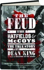 THE FEUD: The Hatfields & McCoys--The True Story