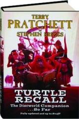 TURTLE RECALL: The Discworld Companion...So Far