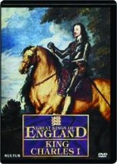 KING CHARLES I: Great Kings of England