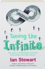 TAMING THE INFINITE: The Story of Mathematics