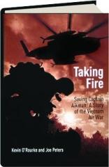 TAKING FIRE: Saving Captain Aikman--A Story of the Vietnam Air War