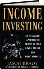 INCOME INVESTING: An Intelligent Approach to Profiting from Bonds, Stocks, and Money Markets