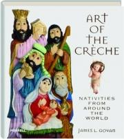ART OF THE CRECHE: Nativities from Around the World