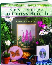 NEXT STEPS IN CROSS STITCH