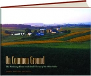 ON COMMON GROUND: The Vanishing Farms and Small Towns of the Ohio Valley