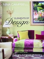 ELEMENTS OF DESIGN: Elegant Wisdom That Works for Every Room in Your Home