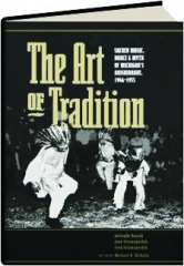 THE ART OF TRADITION: Sacred Music, Dance & Myth of Michigan's Anishinaabe, 1946-1955