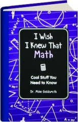 I WISH I KNEW THAT--MATH: Cool Stuff You Need to Know