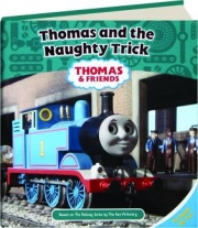 THOMAS AND THE NAUGHTY TRICK: Thomas & Friends