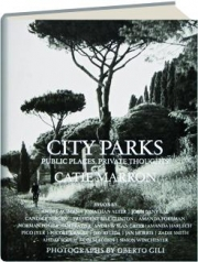 CITY PARKS: Public Places, Private Thoughts