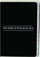THE GUIDE TO PICKING UP GIRLS