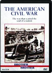 THE AMERICAN CIVIL WAR: Brother Against Brother