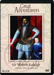 SIR WALTER RALEIGH AND THE ORINOCO DISASTER: Great Adventurers