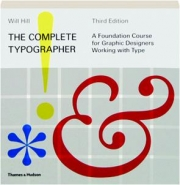THE COMPLETE TYPOGRAPHER, THIRD EDITION: A Foundation Course for Graphic Designers Working with Type