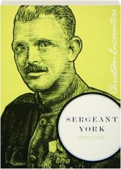 SERGEANT YORK: Christian Encounters