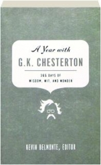 A YEAR WITH G.K. CHESTERTON: 365 Days of Wisdom, Wit, and Wonder