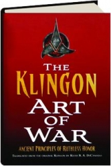 STAR TREK THE KLINGON ART OF WAR: Ancient Principles of Ruthless Honor