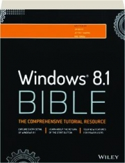 WINDOWS 8.1 BIBLE: The Comprehensive Tutorial Resource
