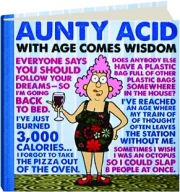 AUNTY ACID--WITH AGE COMES WISDOM