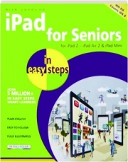 IPAD FOR SENIORS IN EASY STEPS, 4TH EDITION