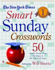 THE NEW YORK TIMES SMART SUNDAY CROSSWORDS, VOLUME 1