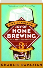 THE COMPLETE JOY OF HOMEBREWING, 3RD EDITION REVISED