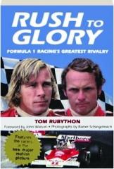 RUSH TO GLORY: Formula 1 Racing's Greatest Rivalry