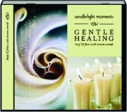 GENTLE HEALING: Candlelight Moments