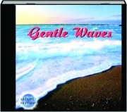 GENTLE WAVES: Nature's Rhythms