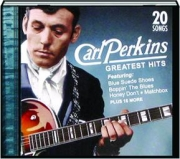 CARL PERKINS GREATEST HITS: 20 Songs