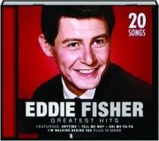 EDDIE FISHER GREATEST HITS: 20 Songs