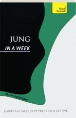 TEACH YOURSELF JUNG IN A WEEK: Learn in a Week, Remember for a Lifetime