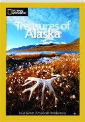 TREASURES OF ALASKA: Last Great American Wilderness