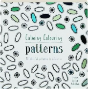 CALMING COLOURING PATTERNS: 80 Blissful Patterns to Colour In